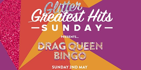 Drag Queen Bingo | Glitter Hits Sunday tickets