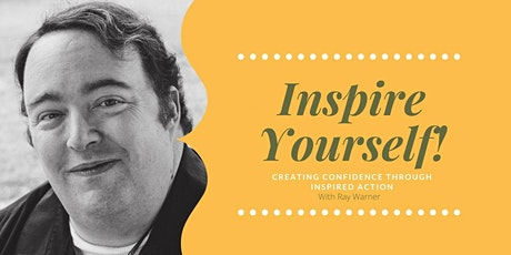 Inspire Yourself!!  Creating Confidence Through Inspired Action tickets