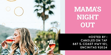 Mama's Night Out @ Candles on Tap in Encinitas tickets