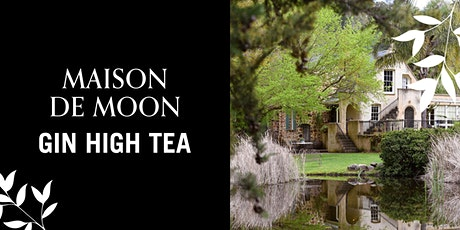 Maison de Moon Mother's Day Gin High Tea - Afternoon tickets
