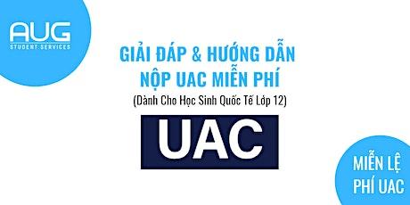 Giải Đáp và Hướng Dẫn Nộp UAC Miễn Phí! tickets