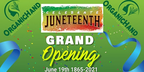 OrganicHand Juneteenth Grand Opening Celebration tickets