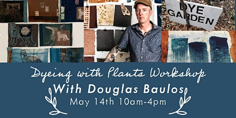Plant-Based Dye Workshop with Douglas Baulos tickets
