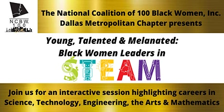 Young, Talented and Melanated: Black Women Leaders in S.T.E.A.M. tickets