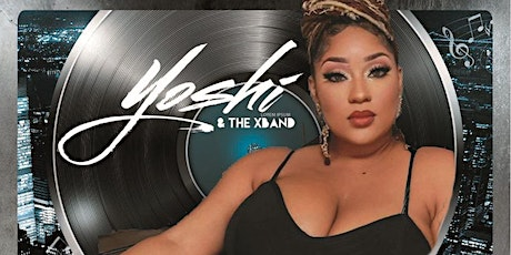 ***SOULFUL SATURDAYS*** FEATURING YOSHI & THE X BAND tickets