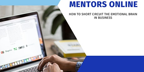 Mentors Online: How to short circuit your emotional brain tickets