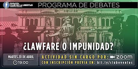 CLUB DE LIBERTAD - DEBATE ABIERTO - LAWFARE O IMPUNIDAD entradas