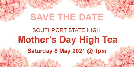 Southport State High Mother's Day High Tea tickets