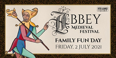 Abbey Medieval Family Fun Day 2021 tickets