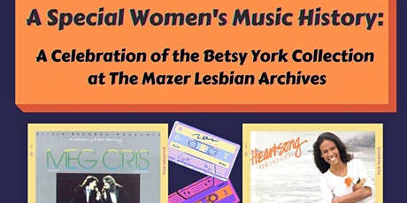 A Special Women's Music History: A Celebration of the Betsy York Collection tickets