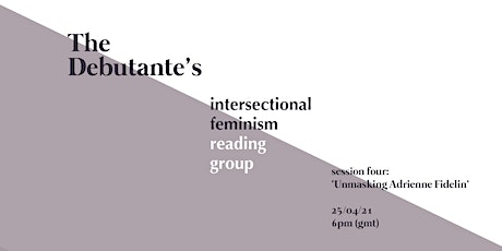 Intersectional Feminism Reading Group Session 4 tickets