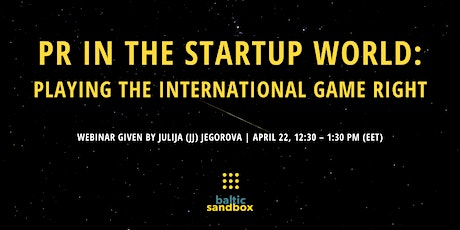 PR in the Startup World: Playing the International Game Right tickets