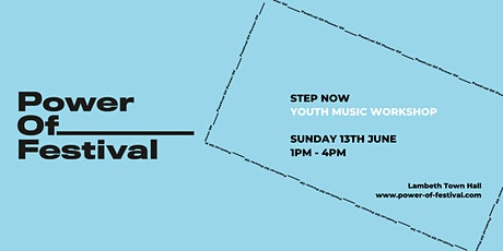 Power Of Festival - Step Now Youth Music Workshop tickets