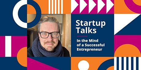 StartupTalks – In the Mind of a Successful Entrepreneur tickets