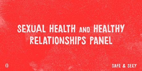 Sexual Health and Healthy Relationships Panel | Safe & Sexy tickets