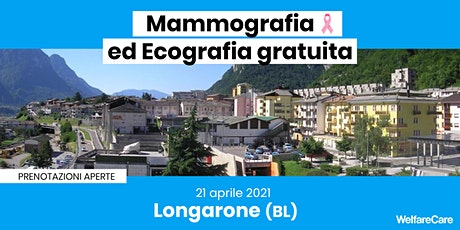 Mammografia ed Ecografia Gratuita - Longarone 21 aprile 2021 biglietti