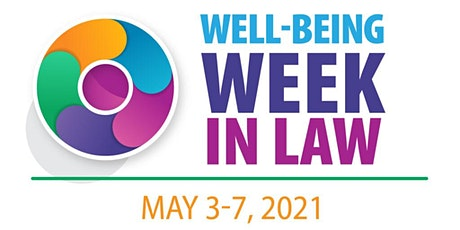 Well-Being Week in Law from 3 - 7 May 2021 tickets