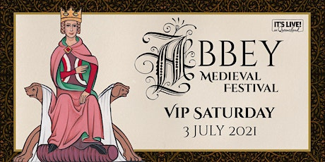 Abbey Medieval Festival VIP Experience SATURDAY tickets