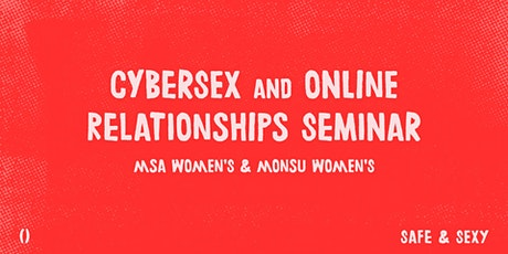 Cybersex and Online Relationships Seminar   Safe & Sexy tickets