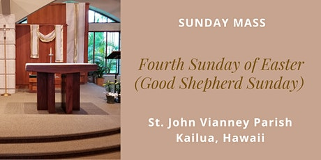 St. John Vianney Kailua Mass for the Fourth Sunday of Easter April 25, 2021 tickets