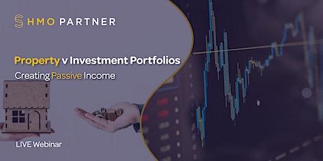 Property v Investment Portfolios: Creating Passive Income tickets