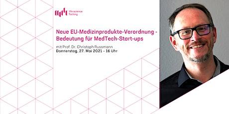 Neue EU-Medizinprodukte-Verordnung (MDR) -  Bedeutung für MedTech-Start-ups Tickets