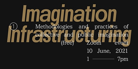 Imagination Infrastructuring tickets