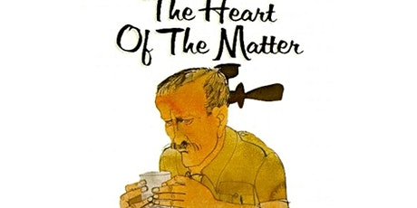 """""""The Heart of the Matter"""" by Graham Greene (TBA) tickets"""
