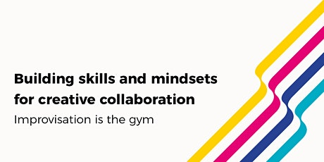 Building skills and mindsets for creative collaboration tickets