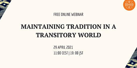 Maintaining Tradition in a Transitory World webinar - 29 April 2021 tickets