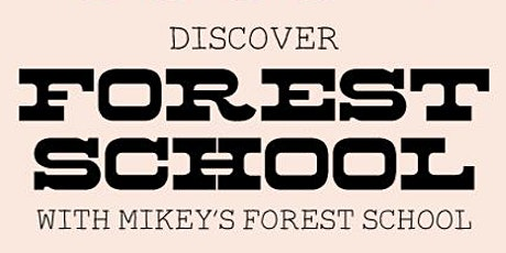 Discover Forest School YR-Y6 tickets