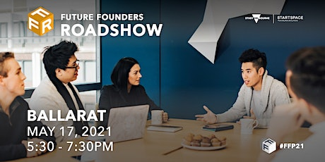Future Founders Roadshow - Ballarat tickets