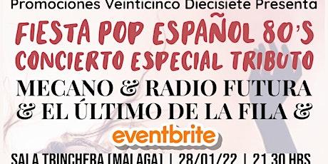 FIESTA CONCIERTO ESPECIAL TRIBUTO A MECANO, RADIO FUTURA Y EL ÚLTIMO D FILA tickets