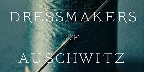 The Dressmakers of Auschwitz Zoom lecture tickets