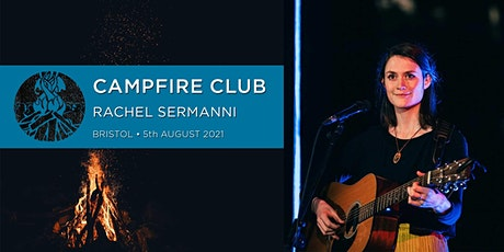 Campfire Club Bristol: Rachel Sermanni tickets