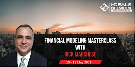 Financial Modeling Masterclass with Rick Marchese | 10th-11th May'21 tickets