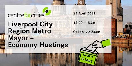 Liverpool City Region Metro Mayor - Economy Hustings tickets