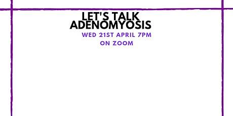 Let's Talk Adenomyosis tickets