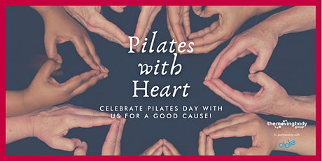 Pilates with Heart - Celebrate Pilates Day with us for a good cause! tickets