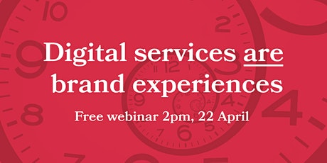 Digital services are brand experiences! webinar tickets
