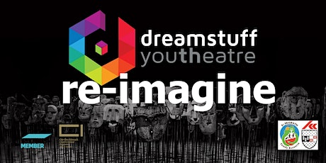 Dreamstuff Youth re-imagine tickets