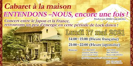 Cabaret A la maison /ENTENDONS NOUS! encore une  fois! tickets