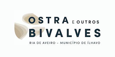 Masterclass Ostra e outros Bivalves da Ria de Aveiro | 18 Maio bilhetes