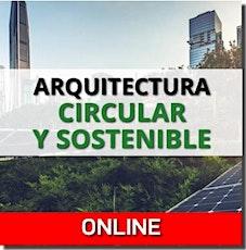 ARQUITECTURA CIRCULAR Y SOSTENIBLE ONLINE - 16 NOVIEMBRE 2021 boletos