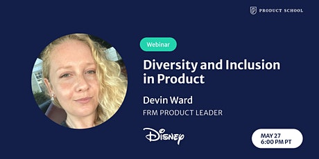 Webinar: Diversity and Inclusion in Product by fmr Disney Product Leader tickets