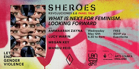 """""""Sheroes-Revoluciones"""" Talk - """"What is next for feminism? Looking forward"""" tickets"""