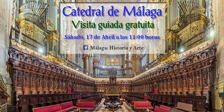 "Visita guiada gratuita ""Catedral de Málaga"" entradas"