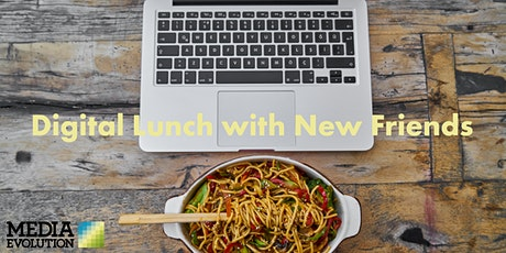 Lunch with New Friends – the digital way May 6 tickets