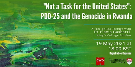 """Not a Task for the United States"": PDD-25 and the Genocide in Rwanda. tickets"