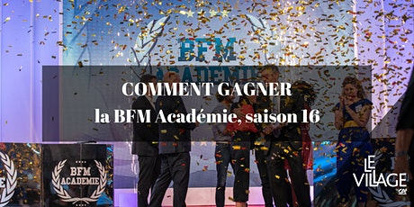 Comment gagner la BFM Académie, saison 16 ! billets